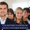 Clear Expectations Of Your Customer Service